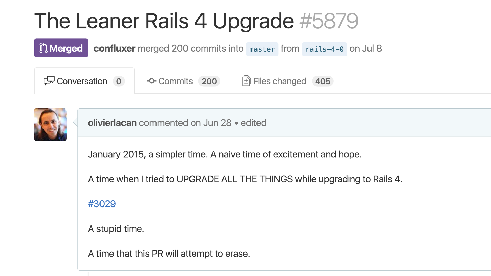 You think it only took these four pull requests I'm showing in this screenshot to upgrade to Rails 3.2 back in 2014? Ha... haaa hahahahaha. Oh boy. If only.